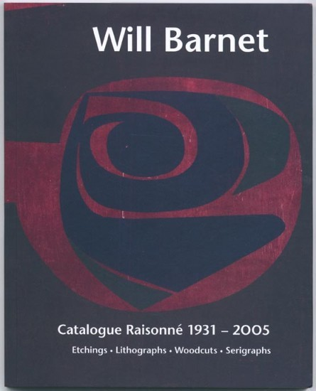 Publications - Will Barnet: A Catalogue Raisonne 1931–2005 - Etchings, Lithographs, Woodcuts, Serigraphs